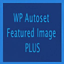 WP Autoset Featured Image – Plugin for WordPress